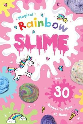 Magical Rainbow Slime by Scholastic