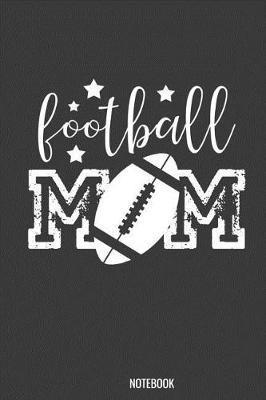 Football Mom Notebook by Kaiasworld Journal Princess Notebook