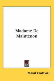 Madame De Maintenon by Maud Cruttwell image