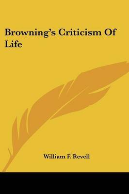 Browning's Criticism of Life by William F Revell image