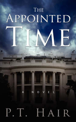 The Appointed Time by P. T. Hair