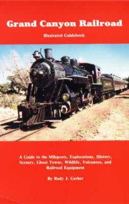 Grand Canyon Railroad by Rudy J. Gerber
