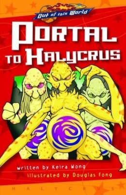 Portal to Halycrus (illustrated Novel) by Keira Wong