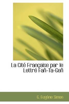 La CitAc FranAsaise Par Le LettrAc FaAp-Ta-GeAp by G. EugAune Simon