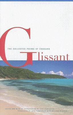 Collected Poems Of Edouard Glissant by Edouard Glissant