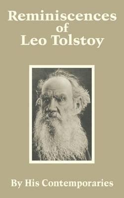 Reminiscences of Leo Tolstoy by His Contemporaries
