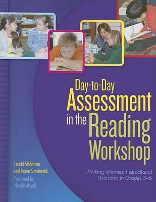 Day-To-Day Assessment in the Reading Workshop by Franki Sibberson