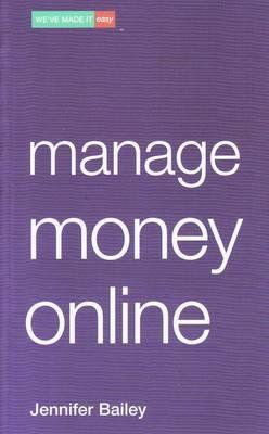 Manage Money Online by Jennifer Bailey