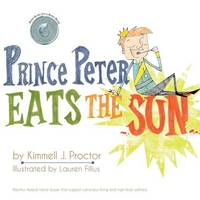 Prince Peter Eats the Sun by Kimmell J Proctor