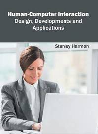 Human-Computer Interaction: Design, Developments and Applications