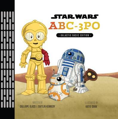 Star Wars: ABC-3PO by Calliope Glass