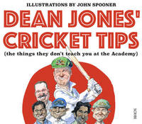 Dean Jones' Cricket Tips (the things they dont teach you atthe Academy) by Dean Jones