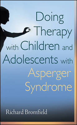 Doing Therapy with Children and Adolescents with Asperger Syndrome by Richard Bromfield image