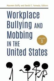 Workplace Bullying and Mobbing in the United States [2 volumes]