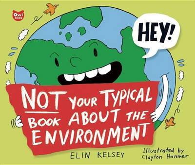Not Your Typical Book about the Environment by Elin Kelsey image