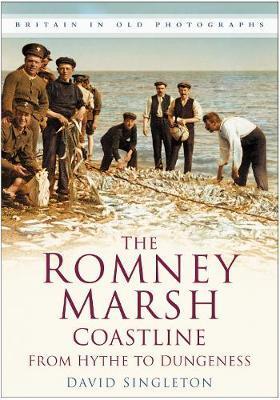 The Romney Marsh Coastline from Hythe to Dungeness by David Singleton