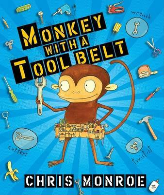 Monkey With A Tool Belt Library Edition by Monroe Chris