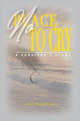 No Place to Cry by Elizabeth T Sutton image