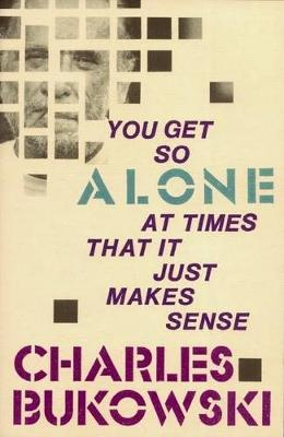 You Get So Alone at Times by Charles Bukowski image