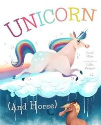 Unicorn (and Horse) by David Miles