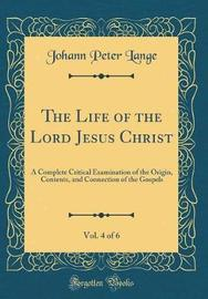 The Life of the Lord Jesus Christ, Vol. 4 of 6 by Johann Peter Lange image