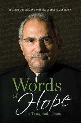 Words of Hope in Troubled Times by Jose Ramos-Horta