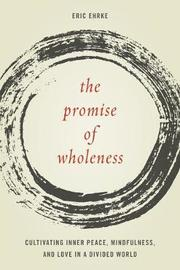 The Promise of Wholeness by Eric Ehrke