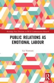 Public Relations as Emotional Labour by Liz Yeomans