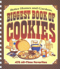 Biggest Book of Cookies by Better Homes & Gardens