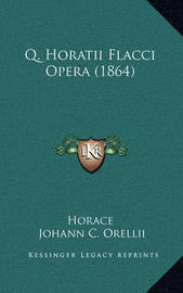 Q. Horatii Flacci Opera (1864) by Horace