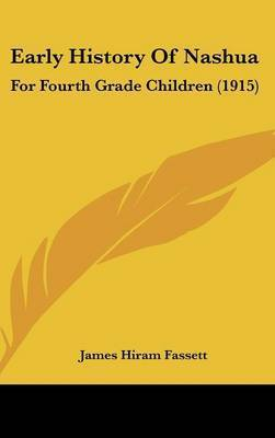 Early History of Nashua: For Fourth Grade Children (1915) by James Hiram Fassett