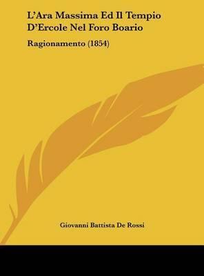 L'Ara Massima Ed Il Tempio D'Ercole Nel Foro Boario: Ragionamento (1854) by Giovanni Battista de Rossi