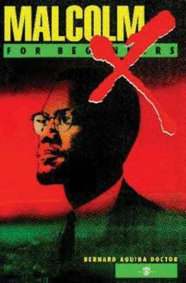 Malcolm X for Beginners Malcom X for Beginners by Bernard Aquina Doctor image