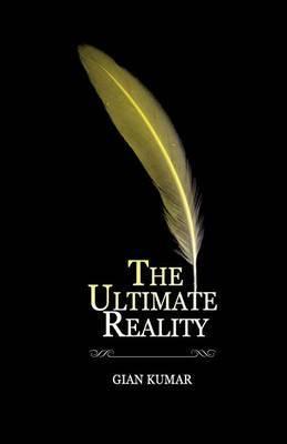 The Ultimate Reality by Gian Kumar image
