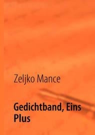Gedichtband, Eins Plus by Zeljko Mance image