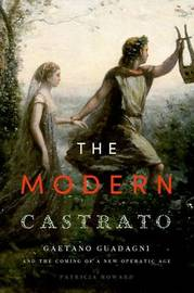 The Modern Castrato by Patricia Howard