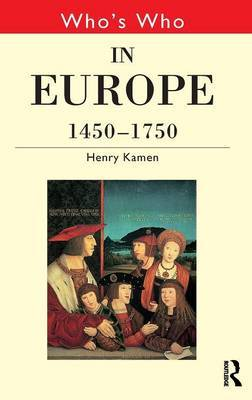 Who's Who in Europe 1450-1750 by Henry Kamen image