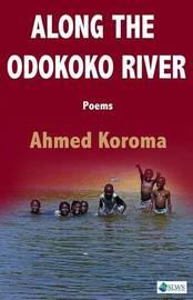 Along the Odokoko River by Ahmed Koroma