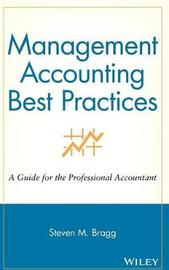 Management Accounting Best Practices by Steven M. Bragg