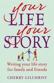 Your Life, Your Story by Cherry Gilchrist image