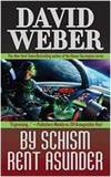 By Schism Rent Asunder by David Weber