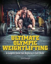 Ultimate Olympic Weightlifting by Dave Randolph