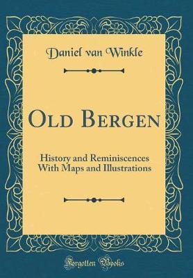 Old Bergen by Daniel Van Winkle