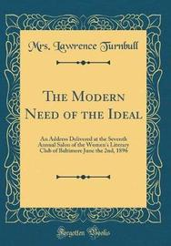 The Modern Need of the Ideal by Mrs Lawrence Turnbull image