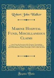 Marine Hospital Fund, Miscellaneous Claims by Robert John Walker image