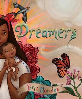 Dreamers by Yuyi Morales