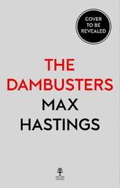 Chastise by Max Hastings
