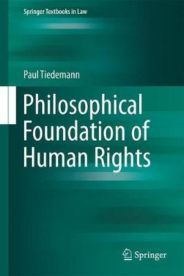 Philosophical Foundation of Human Rights by Paul Tiedemann