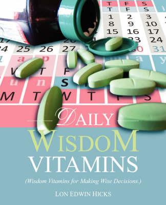 Daily Wisdom Vitamins by Lon Edwin Hicks image