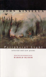 Peripheral Light: Selected & New Poems by John Kinsella image
